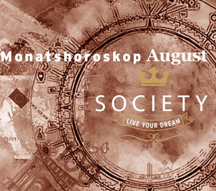 Monatshoroskop August Society Blogsociety Blog